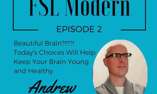 Beautiful Brain?!!??! Today's Choices Will Help Keep Your Brain Young and Healthy with Neurologist Andrew Hill, Episode 002