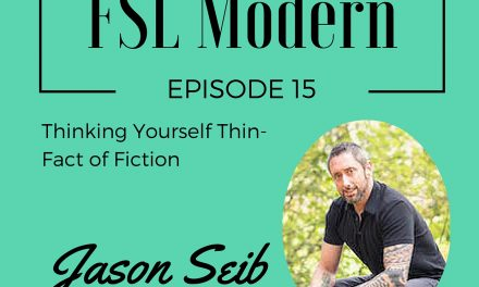 Thinking Yourself Thin – Fact or Fiction with Jason Seib, Episode 015