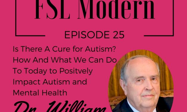 Is There a Cure for Autism? Dr. William Walsh Shares How and What We Can Do Today to Positively Impact Autism and Mental Health, Episode 025