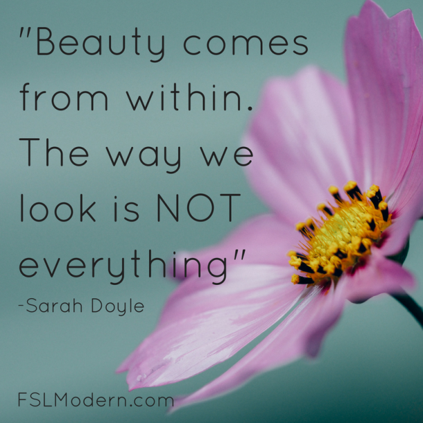 beauty-comes-from-within-the-way-we-look-is-not-everything_