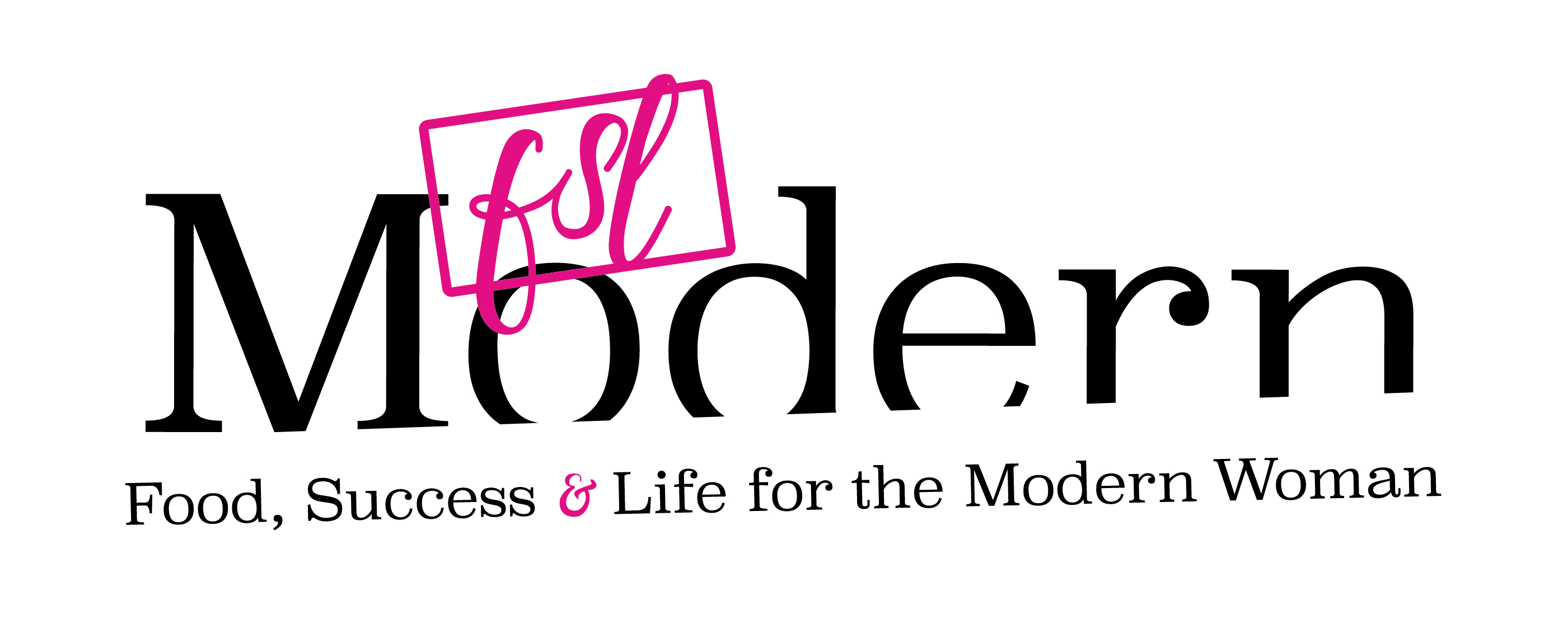 FSL Modern | Food, Success, and Life for the Modern Woman