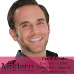 Discover the ONE Thing Most Important to Your Success! With Geoff Woods, #44