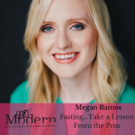 Fasting…Take a lesson from the pros with Megan Ramos, #47