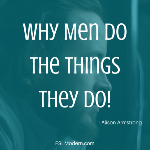 Why men do the things they do