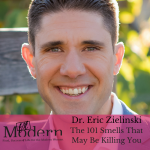 The 101 on Smells that May Be Killing YOU with Dr. Eric Z, #59
