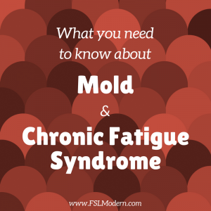 What you need to know about mold and Chronic Fatigue Syndrome