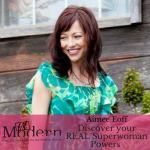Discover your REAL Superwoman Powers with Aimee Eoff #68