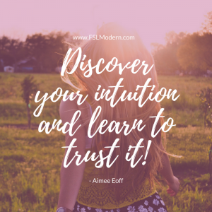 Discover your intuition and learn to trust it.