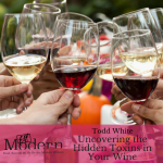 Uncovering the Hidden Toxins in Your Wine with Todd White of Dry Farm Wines, #70