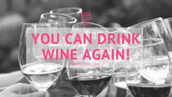You can drink wine again!