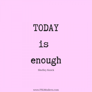 Today is Enough Quote