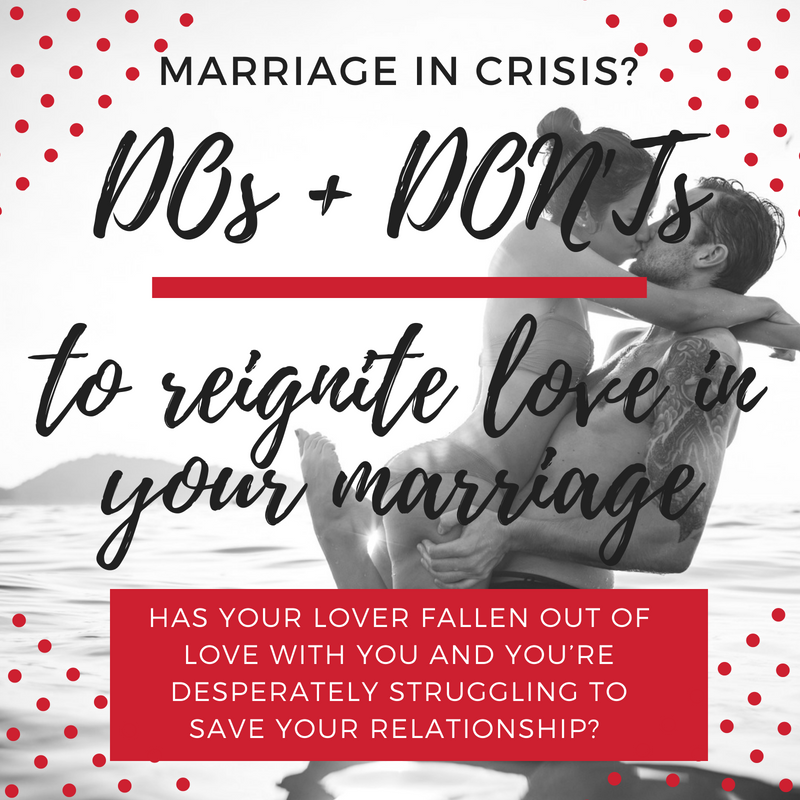 The do's and don'ts to reignite love and save your marriage.